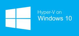 چگونه هایپر وی را بر روی ویندوز ۱۰ نصب کنیم؟